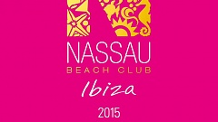 Nassau Beach Club Ibiza 2015