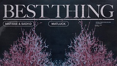 Matisse & Sadko feat. Matluck - Best Thing