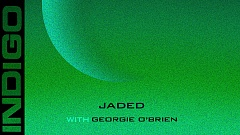 Indigo Eyes & Georgie O'Brien – Jaded