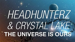 Headhunterz & Crystal Lake - The Universe Is Ours