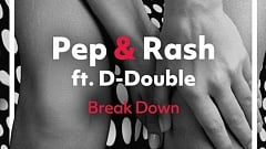 Pep & Rash feat. D-Double - Break Down