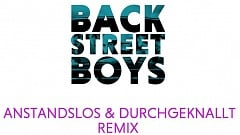 Backstreet Boys - I Want It That Way (Anstandslos & Durchgeknallt Remix)