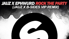Jauz x Ephwurd - Rock The Party (Jauz X B-Sides VIP Remix) [Free Download]