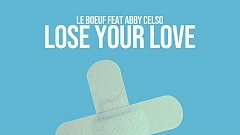 Le Boeuf feat. Abby Celso – Lose Your Love