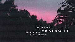Calvin Harris feat. Kehlani & Lil Yachty - Faking It