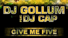 DJ Gollum feat. DJ Cap - Give Me Five Preview