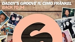 Daddy's Groove ft. Cimo Fränkel - Back To 94