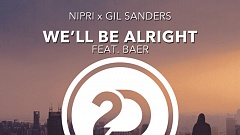 Nipri x Gil Sanders feat. BAER - We'll Be Alright