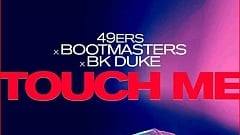 49ers & Bootmasters & Bk Duke - Touch Me