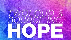 Twoloud & Bounce Inc. - Hope