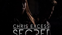 Chris Excess - Secret