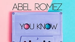 Abel Romez - You Know