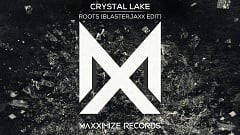 Crystal Lake - Roots (Blasterjaxx Edit)