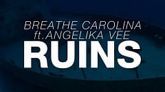 Breathe Carolina feat. Angelika Vee - RUINS