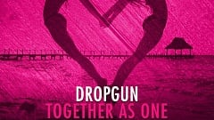 Dropgun - Together As One