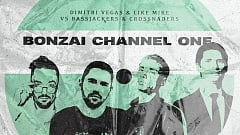 Dimitri Vegas & Like Mike vs. Bassjackers & Crossnaders - Bonzai Channel One