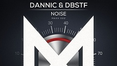Dannic & DBSTF - Noise