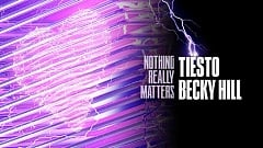 Tiësto & Becky Hill - Nothing Really Matters