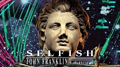 John Franklin feat. Shawn Clover - Selfish