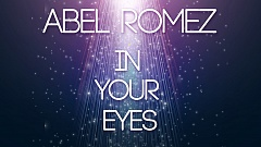 Abel Romez - In Your Eyes