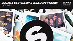 Lucas & Steve X Mike Williams X Curbi - Let's Go