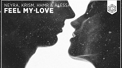 Neyra, KRISM, HHMR & Alessa – Feel My Love