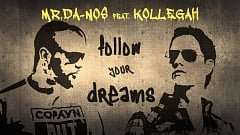 Mr.Da-Nos feat. Kollegah - Follow Your Dreams