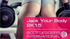 Bootleggers International - Jack Your Body 2K15