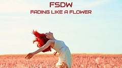 FSDW - Fading Like a Flower