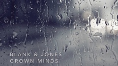 Blank & Jones - Grown Minds