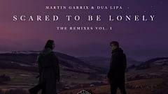 Martin Garrix & Dua Lipa - Scared to Be Lonely (Remixes Vol. 1)