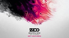 Zedd- Beautiful Now feat. Jon Bellion (Dirty South Remix)