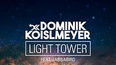 Dominik Koislmeyer Light Tower feat. Jabbabird