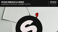 Ryan Riback x REED (feat Sunset City) - Papercuts