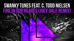 Swanky Tunes feat. C. Todd Nielsen - Fire In Our Hearts (Joey Dale Remix)