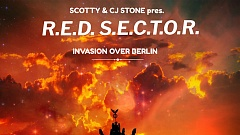 Scotty & CJ Stone Present R.E.D. S.E.C.T.O.R. - Invasion over Berlin