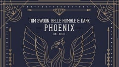Tom Swoon & DANK feat. Belle Humble - Phoenix (We Rise)