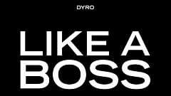 Dyro - Like A Boss
