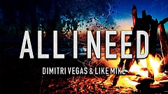 Dimitri Vegas & Like Mike feat. Delaney Jane - All I Need