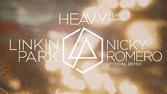 Linkin Park ft. Kiiara - Heavy (Nicky Romero Remix)
