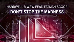 Hardwell & W&W feat. Fatman Scoop - Don't Stop The Madness