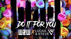W&W & Lucas & Steve - Do It For You