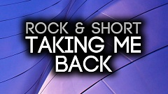 Rock  Short - Taking Me Back