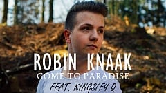 Robin Knaak - Come to Paradise (feat. Kingsley Q)