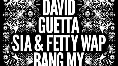 David Guetta Sia feat. Fetty Wap Bang My Head Remixes