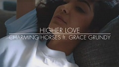 Charming Horses Ft. Grace Grundy Higher Love
