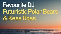 Futuristic Polar Bears & Kess Ross - Favourite DJ