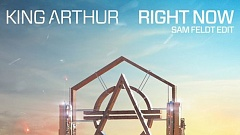 King Arthur feat. TRM - Right Now (Sam Feldt Edit)