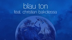 Blau Ton feat. Christian Bakotessa - Around the World