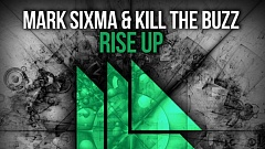 Mark Sixma & Kill The Buzz - Rise Up